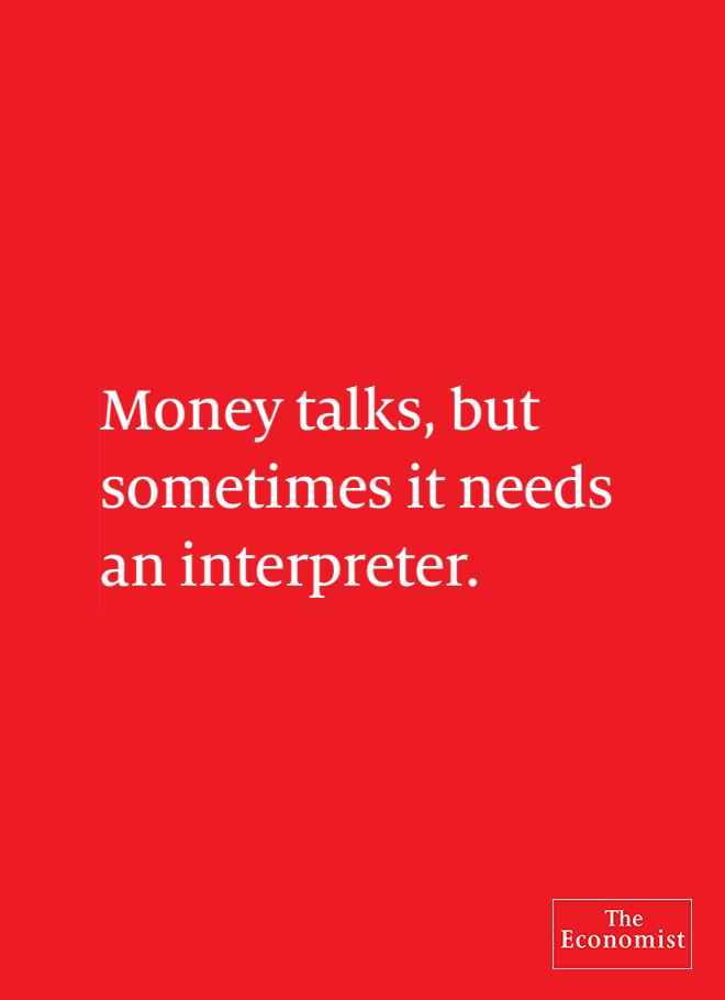 Money talks, but sometimes it needs an interpreter